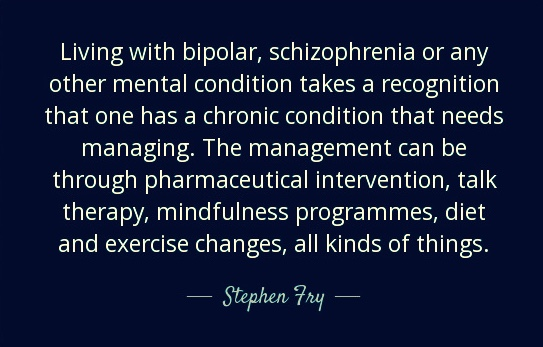 quote-living-with-bipolar-schizophrenia-or-any-other-mental-condition-takes-a-recognition-stephen-fry-118-3-0370