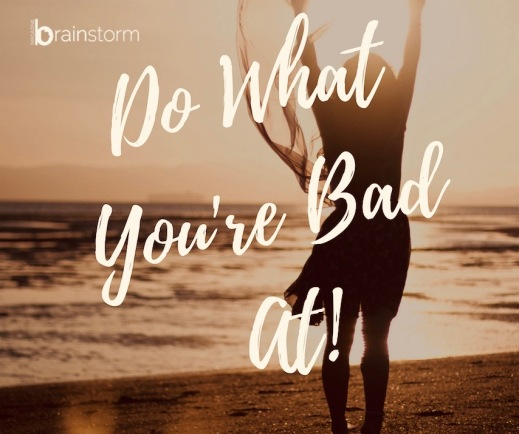 do-what-youre-bad-at